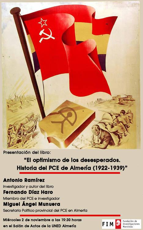 """Presentación del libro """"El optimismo de los Desesperados. Historia del PCE en Almería (1922- 1936)"""""""