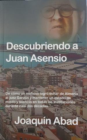 Joaquín Abad presenta en Almería su libro 'Descubriendo a Juan Asensio'
