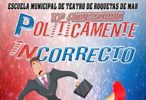 La Escuela Municipal de Teatro de Roquetas representa 'Políticamente incorrecto'