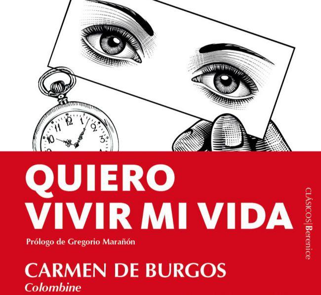 Berenice presenta Quiero vivir mi vida de la autora Almeriense Carmen de Burgos