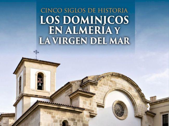 Diputación edita un libro sobre el Convento de los Dominicos y la Virgen del Mar
