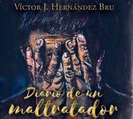 El periodista almeriense Víctor J. Hernández Bru publica su primera novela, 'Diario de un Maltratador'