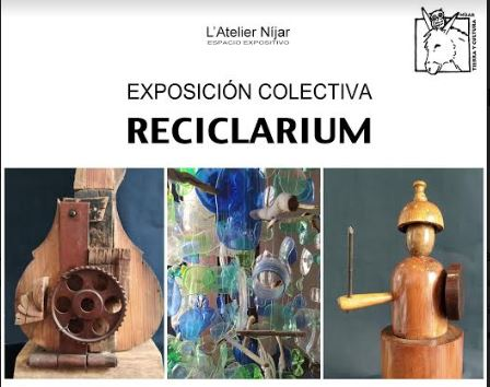 RECICLARIUM: Exposición colectiva en L'Atelier Níjar