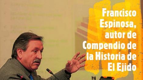 """Francisco Espinosa: """"Los sucesos del 2.000 y el caso Poniente han inmunizado a El Ejido"""""""