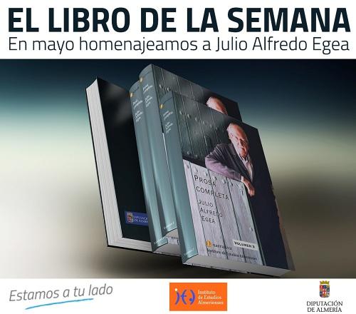 Diputación homenajea a Julio Alfredo Egea con 'El libro de la semana'